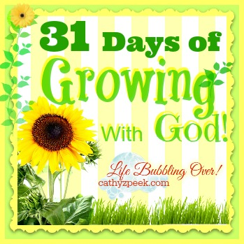 31 Days of Growing of Growing with God