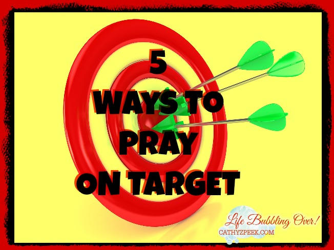 5 Ways To Pray On Target